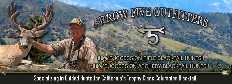 Welcome To Arrow Five Outfitters Website. Jim and TinaMarie Schaafsma Specialize in Guided  Hunts For Northern California's Trophy Class Columbian Blacktail